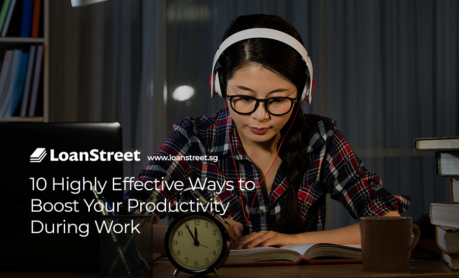 10 Highly Effective Ways to Boost Your Productivity During Work