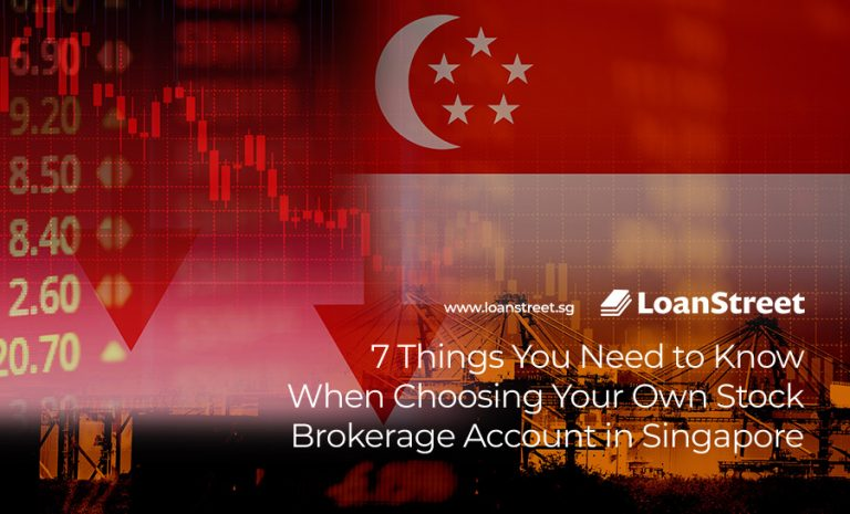 7 Things You Need to Know When Choosing Your Own Stock Brokerage Account in Singapore