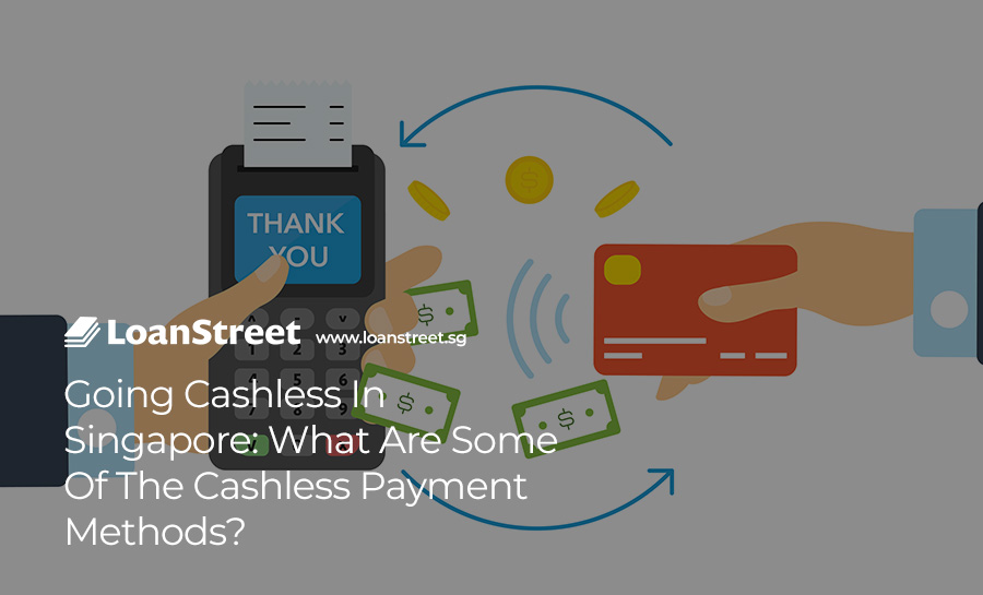 Going Cashless In Singapore: What Are Some Of The Cashless Payment Methods?