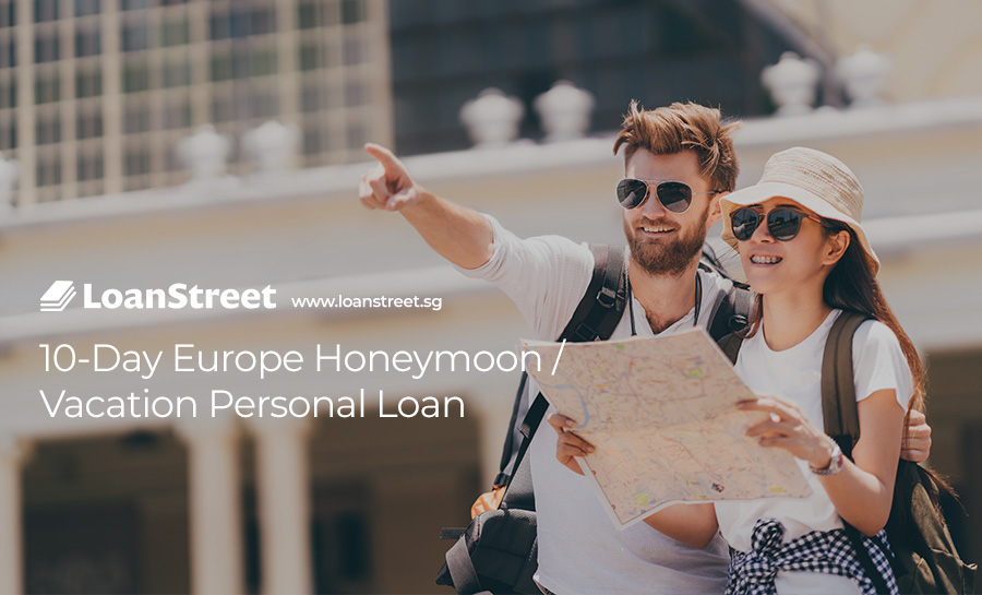10-Day-Europe-Honeymoon-Vacation-Personal-Loan-Loan-Street-Singapore