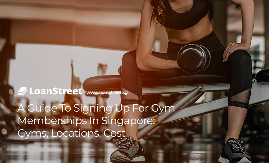 A-Guide-To-Signing-Up-For-Gym-Memberships-In-Singapore-Gyms-Locations-Cost