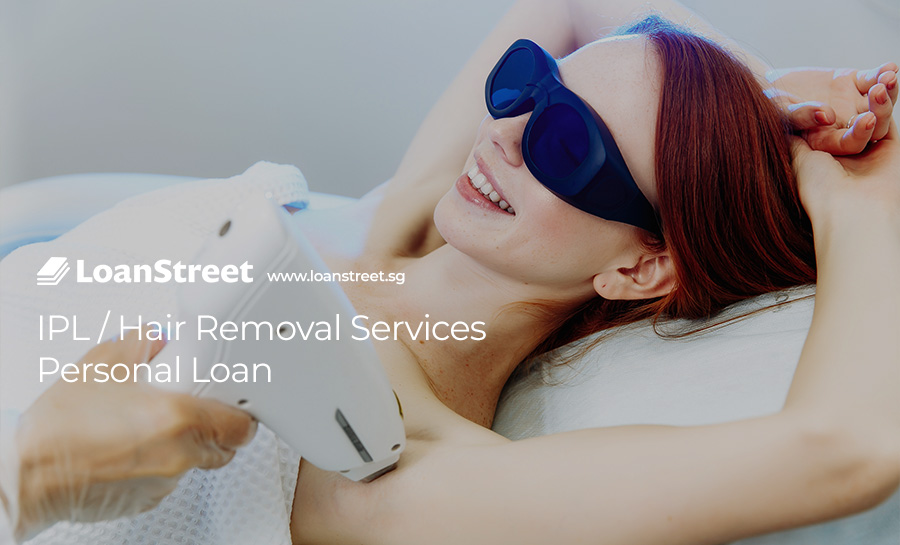 IPL-Hair-Removal-Services-Personal-Loan-Loan-Street-Singapore