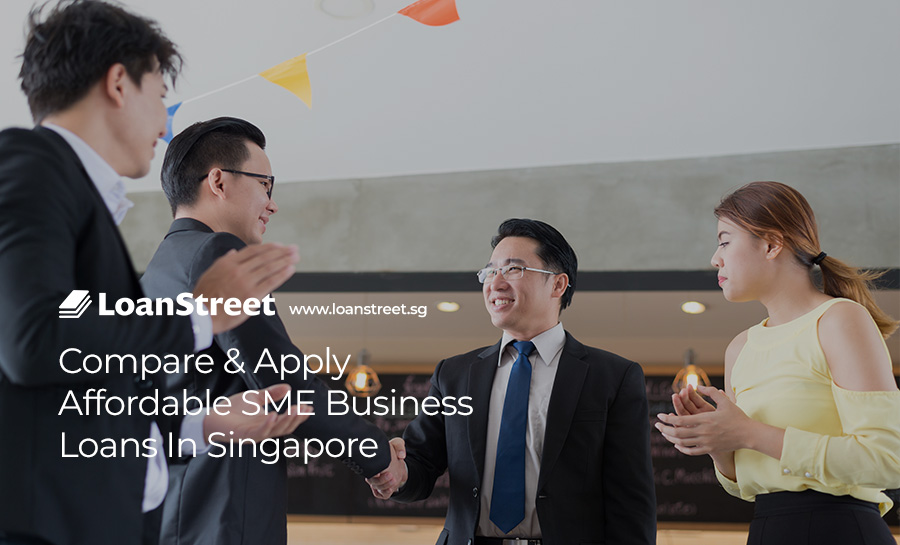 Compare-&-Apply-For-Affordable-SME-Business-Loans-In-Singapore-Loan-Street-Singapore-SME-Loan
