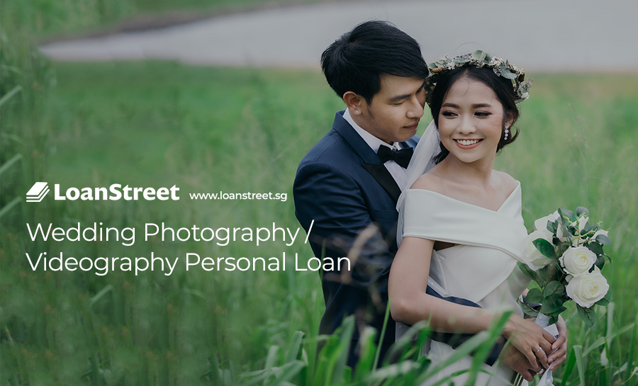 Wedding-Photography-Videography-Personal-Loan-Singapore-Loan-Street-Best-Loans