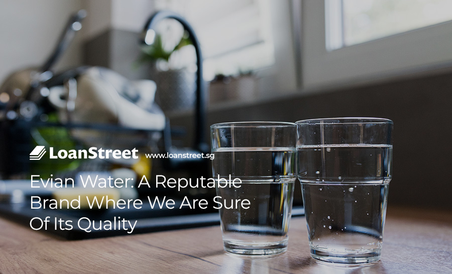 Evian-Water-A-Reputable-Brand-With-High-Quality-Loan-Street-Singapore