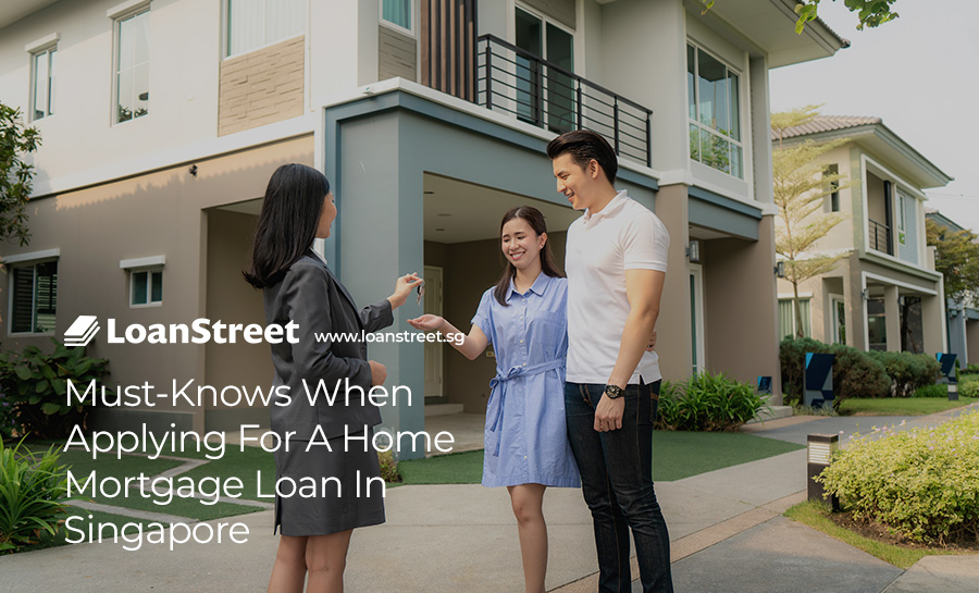 Things-To-Keep-In-Mind-When-Applying-For-A-Home-Mortgage-Loan-In-Singapore-Loan-Street