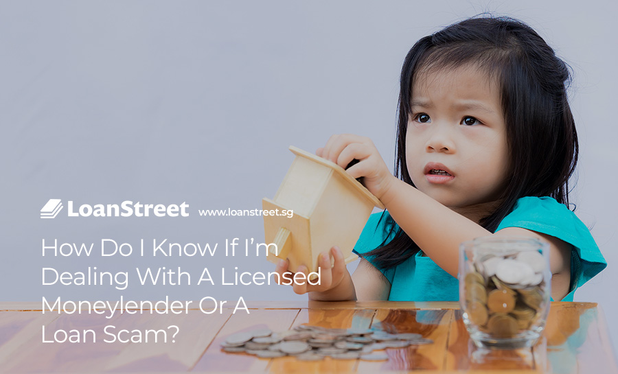 How-Do-I-Know-If-I'm-Dealing-With-A-Licensed-Moneylender-Or-A-Loan-Scam-Loan-Street