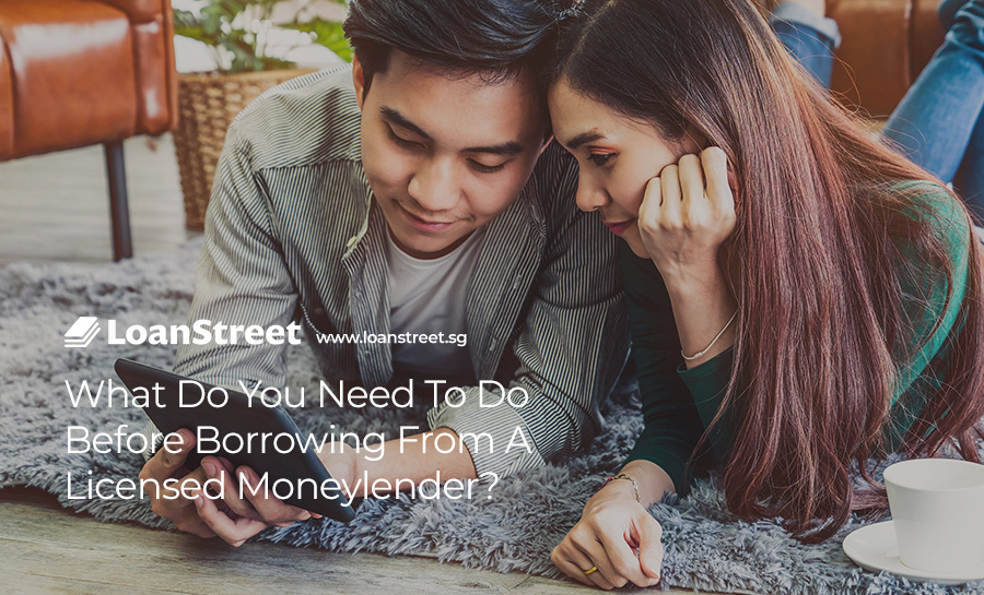 What-Do-You-Need-To-Do-Before-Borrowing-From-A-Licensed-Moneylender--Loan-Street