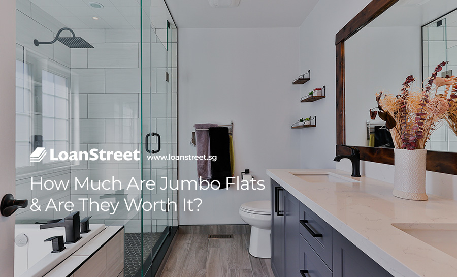 How-Much-Are-Jumbo-Flats-&-Are-They-Worth-It-LoanStreet-Singapore