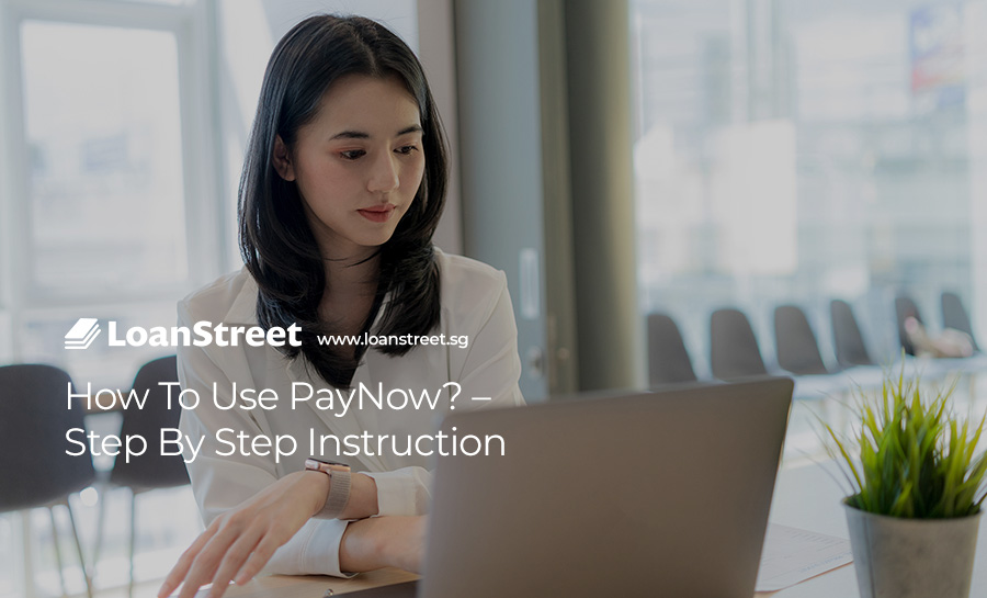 How-To-Use-PayNow-–-Step-By-Step-Instruction-LoanStreet-Singapore