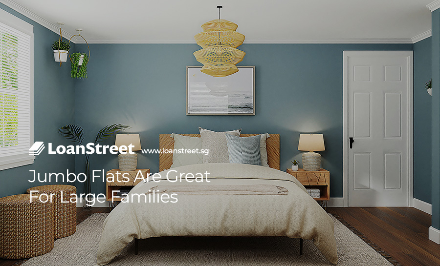 Jumbo-Flats-Are-Great--For-Large-Families-LoanStreet-Singapore