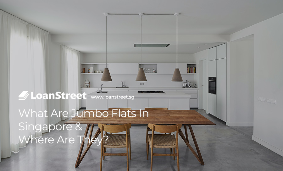 What-Are-Jumbo-Flats-In-Singapore-&--Where-Are-They-LoanStreet