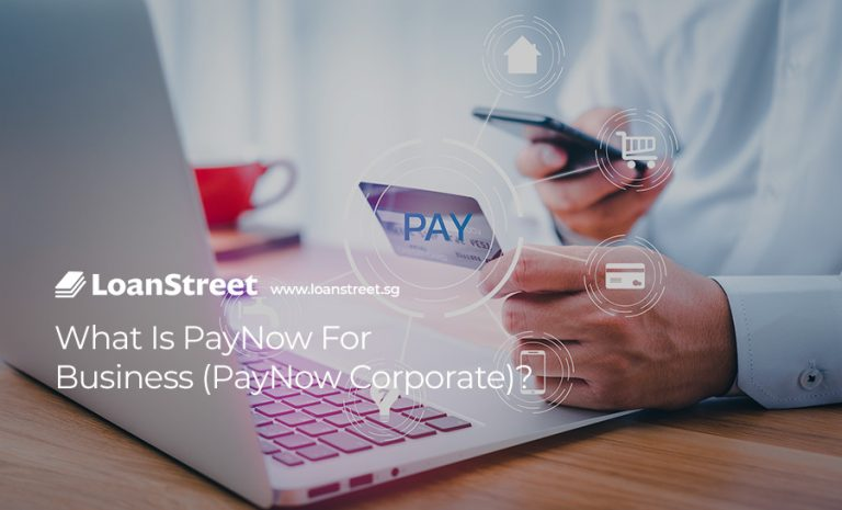 What-Is-PayNow-For-Business-(PayNow-Corporate)-&-How-To-Use-It-LoanStreet-Singapore